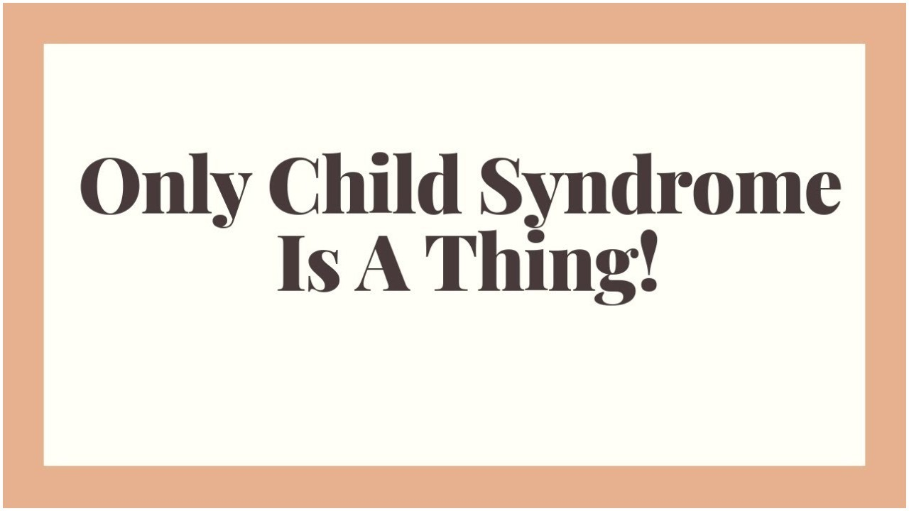 only-child-syndrome